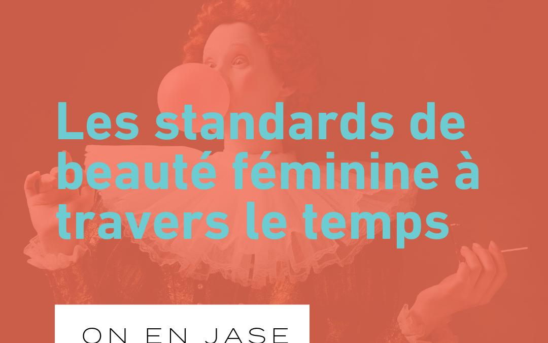 Les standards de beauté féminine, d'une époque à l'autre