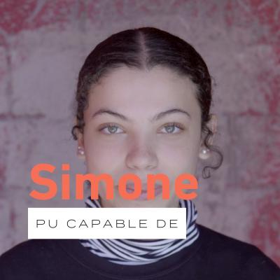 Pu capable de… avec Simone