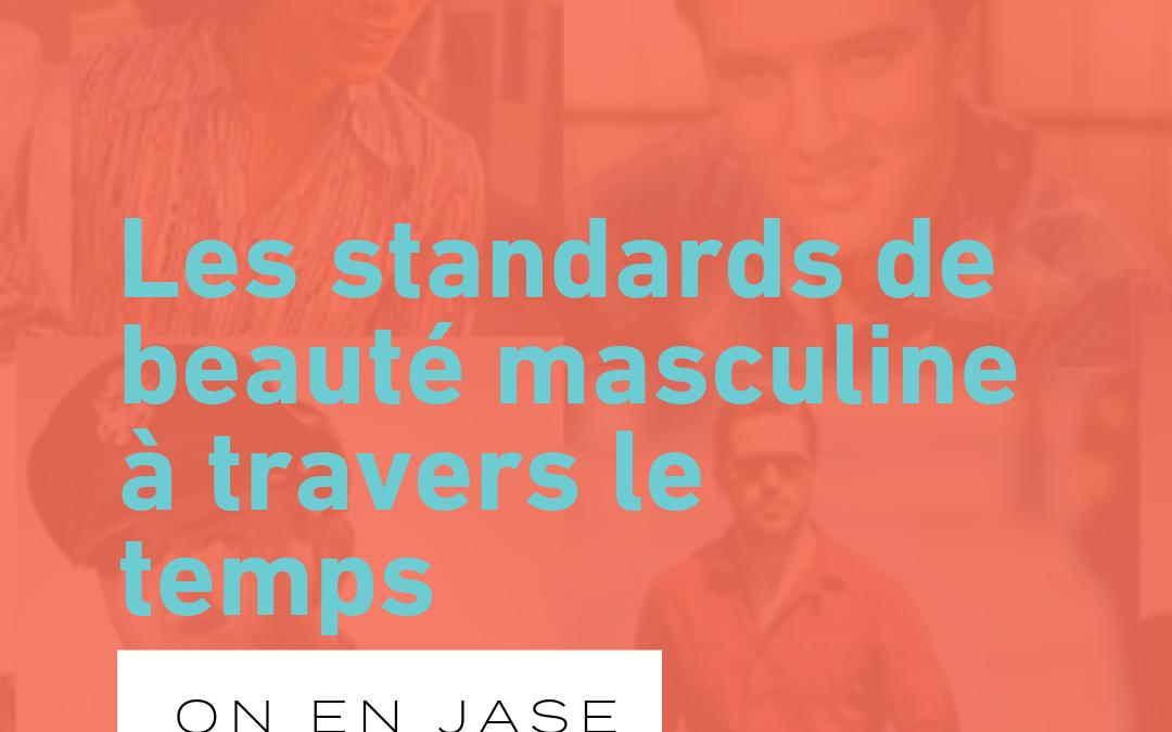 Les standards de beauté masculine, d'une époque à l'autre