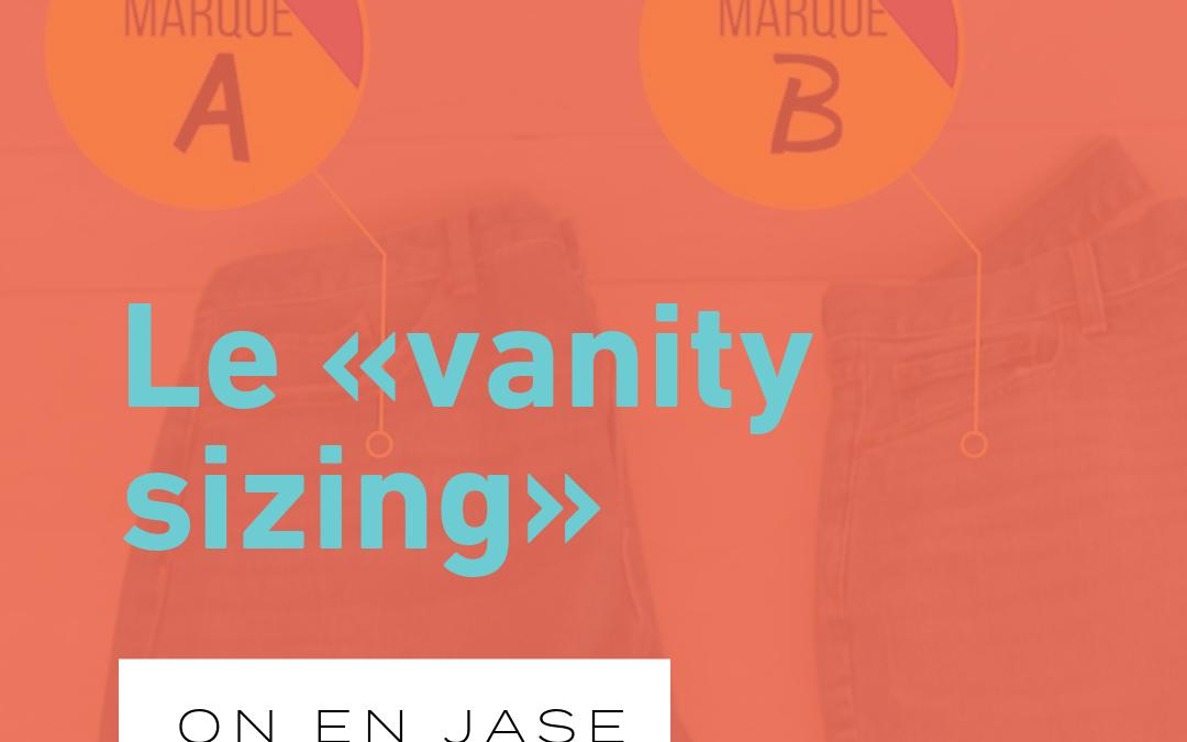 Le «vanity sizing»
