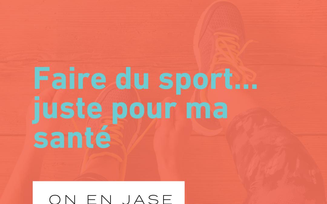 Faire du sport… juste pour ma santé