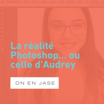 La réalité Photoshop… ou celle d'Audrey