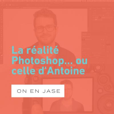 La réalité Photoshop… d'Antoine