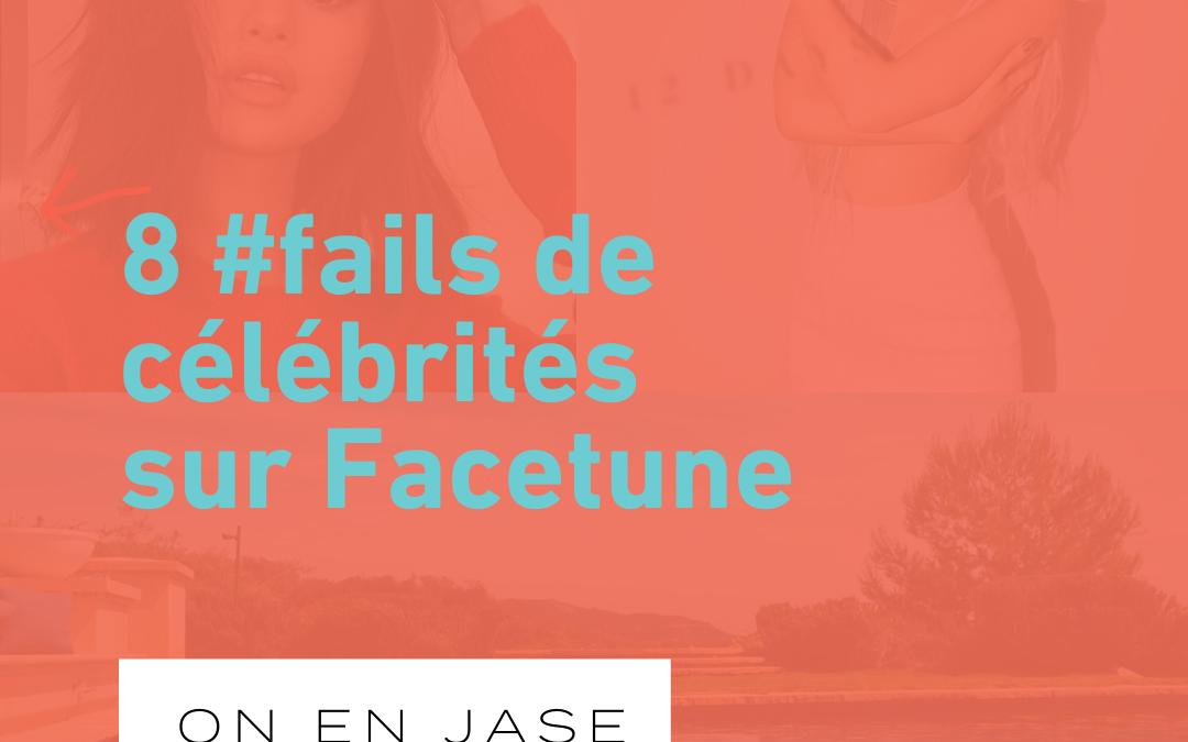 #Fail: 8 célébrités prises en flagrant délit de Facetune
