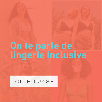On te parle de lingerie inclusive