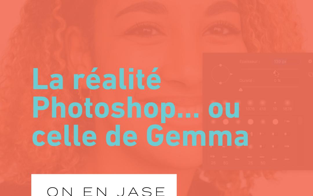 La réalité Photoshop… ou celle de Gemma