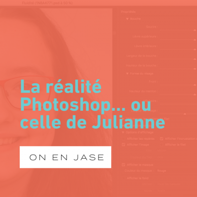 La réalité Photoshop… ou celle de Julianne
