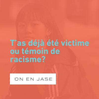 As-tu déjà été victime de racisme?
