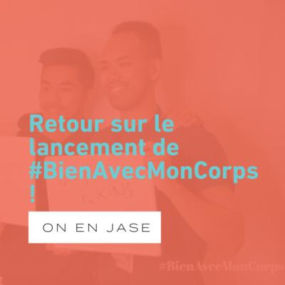 Retour sur le lancement de notre hashtag, #BienAvecMonCorps!