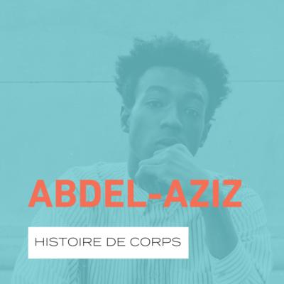 L'HISTOIRE DE CORPS D'ABDEL-AZIZ