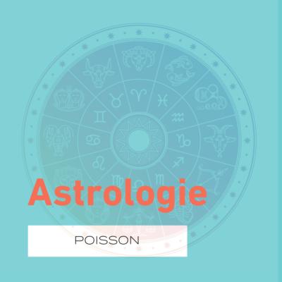L'astrologie, la saison du Poisson